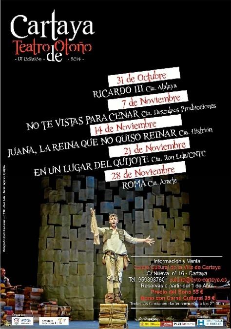 El Festival de Teatro de Otoño de Cartaya (Huelva) llega en 2014 a su novena edición. Una variada programación para todos los gustos y públicos que se realiza en el Teatro Centro Cultural de la Villa: Para el 28 de Noviembre podemos ver Roma de Paco Mir por la compañía AZarte. Dirigida por Paola Matienzo. Narra en tono de comedia el inexorable paso del tiempo en la vida de una pareja.