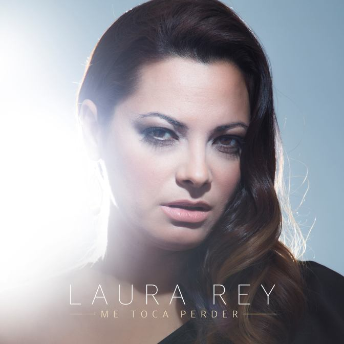 """Me toca perder"" primer single de Laura Rey"